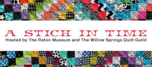 A STICH IN TIME @ The Raton Museum