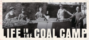 LIFE IN THE COAL CAMP @ The Raton Museum