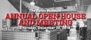 Annual Open House & Meeting @ The Raton Museum